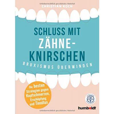 Buchcover Schluss mit Zähneknirschen - Bruxismus überwinden von Christian Koch